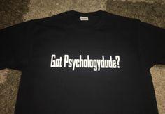 Custom Made T-shirt  #gotpsychologydude #gotmilk #custommade #cynthiascraftsinvirginia #smallbusiness #shoplocal