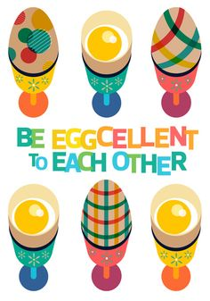 Be Eggcellent To Each Other Art Print. Perfect for Easter #easter #eggs