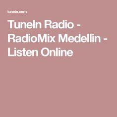 TuneIn Radio - RadioMix Medellin - Listen Online