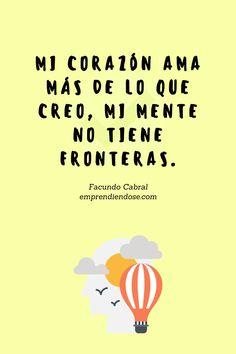 Una frase te CAMBIA la vida. Lee más IDEAS de Facundo Cabral en nuestra web y evoluciona AHORA. >>> Transformation Quotes, Best Success Quotes