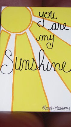 You+are+My+Sunshine+Canvas+Painting+by+MrsBriLee+on+Etsy,+$25.00