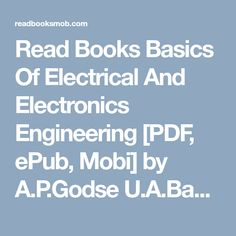 """Read Books Basics Of Electrical And Electronics Engineering [PDF, ePub, Mobi] by A.Godse U.Bakshi Read Online Full Free """"Click Visit button"""" to access full FREE ebook Electronic Engineering, Read Books, Free Ebooks, Reading Online, Pdf, Electronics, Button, Consumer Electronics, Buttons"""