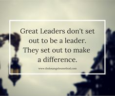 """Great leaders don't set out to become leaders. They set out to make a difference."" - Lisa Haisha, via Theodora Voutsa"