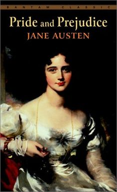 Pride and Prejudice  Jane Austen - my favorite book of all time