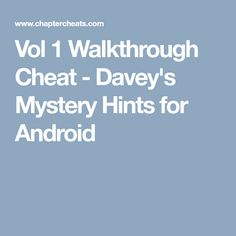 Vol 1 Walkthrough Cheat - Davey's Mystery Hints for Android