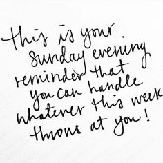 This is your Sunday evening reminder that you can handle whatever this week throws at you! #SoulSunday #InspiringQuote