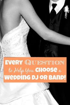 Every Question To Help You Choose A Wedding Dj Or Band