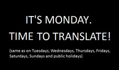 It's Monday. Time to translate! (same as on Tuesdays, Wednesdays, Thursdays, Fridays, Saturdays, Sundays and public holidays). [Source: fb.com/prozdotcom]