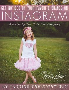 A guide to using tags on Instagram to get noticed by boutiques and brands like The Hair Bow Company