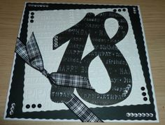 handmade 18 th birthday card, big numbers, adult, monochrome, gilding wax, embossing folders