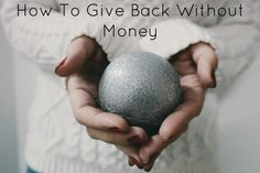 How To Give Back Without Money | Look Through My Lens