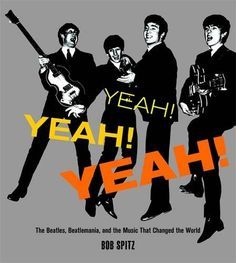 : The Beatles, Beatlemania, and the Music that Changed the World Bob Spitz 9780316115551 It starts in the housing projects and school playgrounds of Liverpool, where four boys would discover themselves- Beatles Books, The Beatles, We Will Rock You, The Fab Four, I Love Music, Dot And Bo, Read Aloud, Change The World, Book Design
