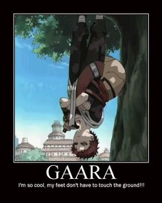 I have only watched this a bit past the Chunin Exams, but Gaara is awsome… And I love the way they pronounce his name! ^^