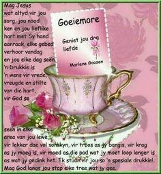 Lekker Dag, Evening Greetings, Goeie More, Afrikaans Quotes, Morning Greeting, Good Morning Quotes, Tea Cups, Words, Fleas
