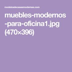 muebles-modernos-para-oficina1.jpg (470×396)