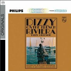 Dizzy on the French Riviera - Dizzy Gillespie | Essential Listening (Chapter 7)
