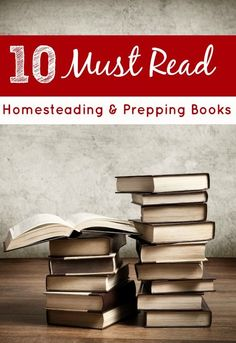 Looking to brush up on your homesteading or prepping knowledge? These 10 MUST READ Homestead & Prepping books are just what you're looking for!