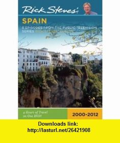 Rick Steves Spain 2000-2012 8 Episodes (9781612380414) Rick Steves , ISBN-10: 1612380417  , ISBN-13: 978-1612380414 ,  , tutorials , pdf , ebook , torrent , downloads , rapidshare , filesonic , hotfile , megaupload , fileserve