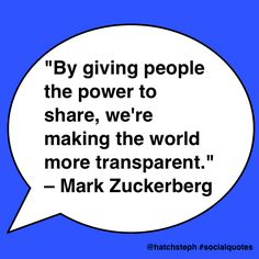 """By giving people the power to share, we're making the world more transparent. Social Quotes, Digital Media, Giving, Wisdom, People, How To Make, People Illustration, Folk"