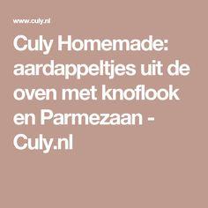 Culy Homemade: aardappeltjes uit de oven met knoflook en Parmezaan - Culy.nl
