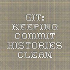 Git: Keeping Commit Histories Clean