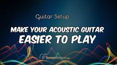 Guitar Setup: Make Your Acoustic Guitar Easier To Play http://www.tomasmichaud.com/guitar-setup/