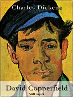 Charles Dickens: David Copperfield: Vollständige Fassung in zwei Bänden