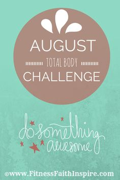 August Total Body Challenge! Read more here: http://www.fitnessfaithinspire.com/august-total-body-challenge/ #fitness #fit #fitlife #fitnesschallenge #workoutchallenge #totalbody #healthy #healthyliving #fitliving #exercise