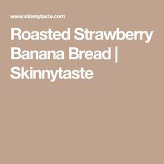 Roasted Strawberry Banana Bread   Skinnytaste