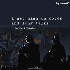 I Get High On Words - https://themindsjournal.com/get-high-words/