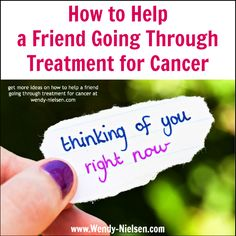 How to help a friend going through #cancer treatment by @Wendy Nielsen