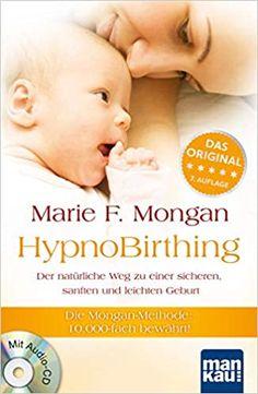 Hypnose, Selbsthypnose, HypnoBirthing. Der natürliche Weg zu einer sicheren, sanften und leichten Geburt: Die Mongan-Methode - 10000fach bewährt! Mit Audio-CD!: Mongan, Marie F. (Werbung, Affiliate-Link). Die Antwort von HypnoBirthing ist einfach: Die tief in unserer Kultur verankerte Angst der Frauen vor der Geburt bewirkt im Körper drei entscheidende Reaktionen - #geburt #geburtshilfe #geburtsschmerzen #hypnobirthing #hypnose #selbsthypnose #schmerzfrei Trauma, Reading Online, Books, Audio, Baby, Kindle, Fur, Products, Gifts For Pregnant Women