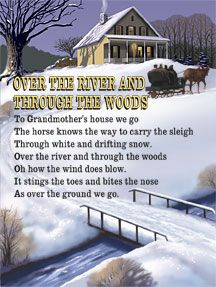 Over the River and Through the Woods, to Grandmother's house we go .....