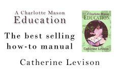 A Charlotte Mason Education {good articles, reference}