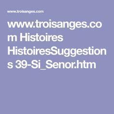 www.troisanges.com Histoires HistoiresSuggestions 39-Si_Senor.htm