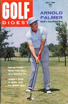 Starting with his first cover back in 1957 to the latest December 2013 issue: View an archive of Golf Digest covers that featured golf legend Arnold Palmer. Golf Digest Cover, Arnold Palmer Golf, Famous Golfers, Golf Painting, Porsche, Golf Push Cart, Golf Books, Golf Images, Classic Golf