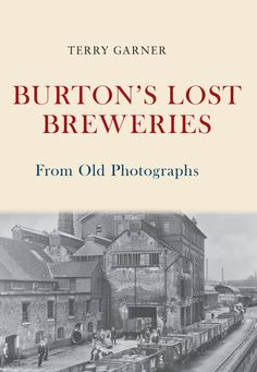 Buy Burton's Lost Breweries From Old Photographs by Terry Garner and Read this Book on Kobo's Free Apps. Discover Kobo's Vast Collection of Ebooks and Audiobooks Today - Over 4 Million Titles! Scotland Travel Guide, Ireland Travel Guide, Perth Scotland, England And Scotland, Smoothie Recipe Book, Burton On Trent, Isle Of Arran, Australia Travel Guide, Home Brewing Beer