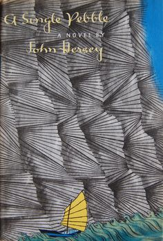 Book cover design by George Salter for A Single Pebble by John Hersey