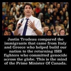 JT compares law-abiding immigrants to ISIS fighters! You IDIOTS KNEW he was a muzzie, but you elected him to show how tolerant you are and you'll probably re-elect him this summer for the HANDOUTS! The US can take the conservative western provinces. Truth Hurts, It Hurts, Words For Stupid, Clinton Foundation, Political Quotes, Justin Trudeau, Pray For Us, Things To Know, Thoughts