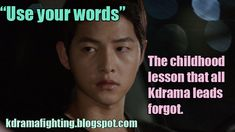 """6 lessons from childhood that Kdrama characters seem to forget: Use your words!"" yes yes yes!!!! this drama made me so frustrated!!! talk, you idiot! that`s why you have a mouth!! =_="
