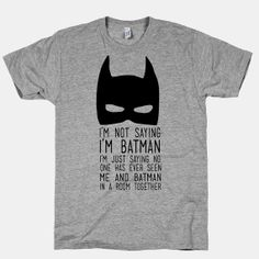 Im Not Saying Im Batman Unisex TShirt by LookHUMAN on Etsy, $30.00