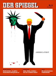 """The German news magazine Der Spiegel stunned many with its Feb. 4 """"America First"""" cover by illustrator Edel Rodriguez. Der Spiegel is not the only magazine to give an alarming cover treatment of the new president. Here are some other noteworthy examples that have hit the newsstands."""