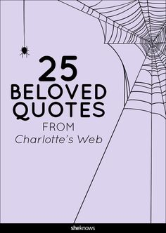 Our favorite 'Charlotte's Web' quotes because Wilbur and Charlotte knew what…