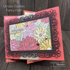 A Fun and Fancy Fold with Ornate Garden using Itty Bitty Greetings and Ornate Layers Dies. Created by Kay Kalthoff for Stamping to Share. Fun Fold Cards, Folded Cards, Cool Cards, Hand Stamped Cards, Under My Umbrella, Get Well Cards, Sympathy Cards, Diy Craft Projects, Cardmaking