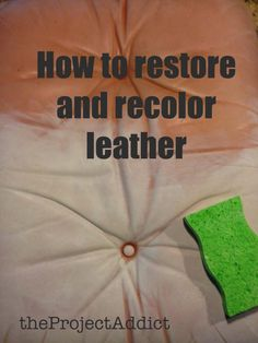 Daniel The Project Addict features another Rub 'n Restore makeover, this time on an aniline leather Westnofa ottoman. Leather Repair, Leather Dye, Leather Craft, Leather Sofa, Furniture Makeover, Diy Furniture, Leather Restoration, Painting Leather, Diy Interior