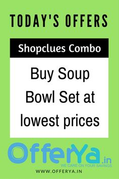 Shopclues Combo : Buy Soup Bowl Set at lowest prices