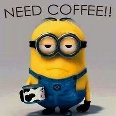 Minion needs coffee....Now. ❤