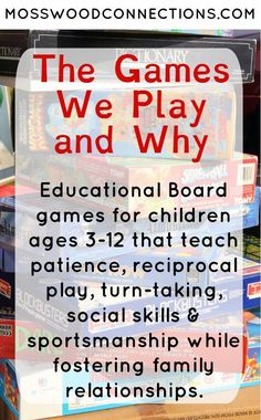 The Games We Play and Why Educational board games can teach patience, reciprocal play, turn-taking, academic skills, social skills & sportsmanship.