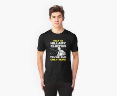 Help us Hillary Clinton You're our only hope. Save us Hillary t-shirt! #tshirt #tshirts #printedtshirts #graphictshirts #cooltshirts #funnytshirt #expressiontshirts #customteeshirts #tshirtsonline #hillarytshirts http://teehunter.com/