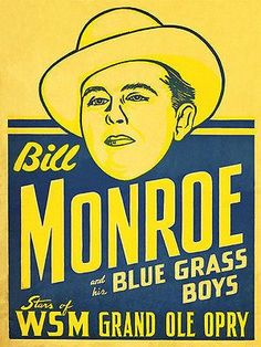 Bill Monroe - Grand Ole Opry - WSM - Concert Poster